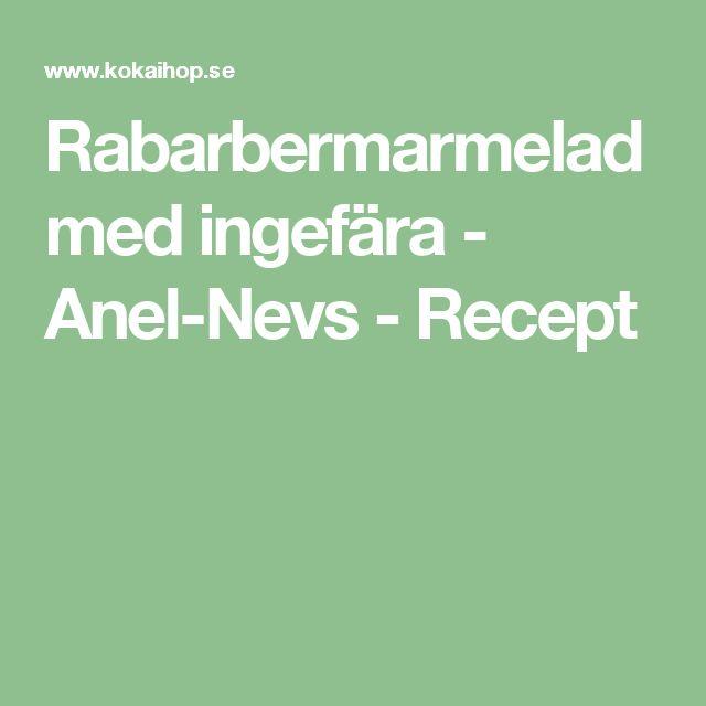 Rabarbermarmelad med ingefära - Anel-Nevs  - Recept
