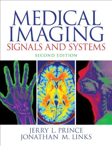Medical Imaging Signals and Systems (2nd Edition) by Jerry L. Prince. Covers the most important imaging modalities in radiology: projection radiography, x-ray computed tomography, nuclear medicine, ultrasound imaging, and magnetic resonance imaging. Organized into parts to emphasize key overall conceptual divisions. http://search.lib.uiowa.edu/01IOWA:default_scope:01IOWA_ALMA21463294230002771