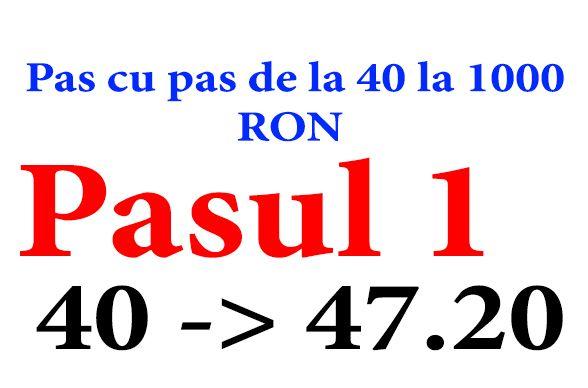 """Ponturi Pariuri Sportive: """"Pas cu Pas 40 - 1000 RON"""" - Pasul 1"""