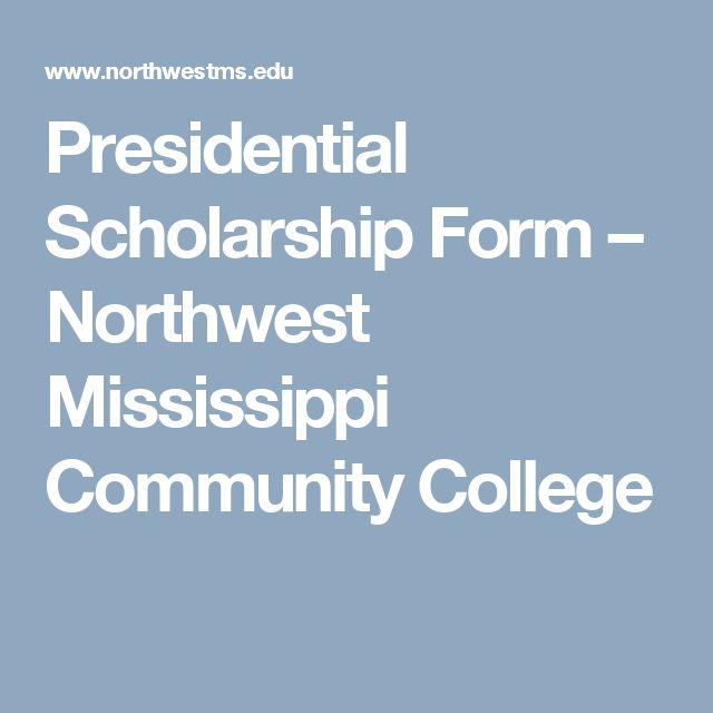 Presidential Scholarship Form – Northwest Mississippi Community College