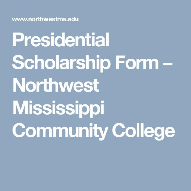Presidential Scholarship Form – Northwest Mississippi Community College