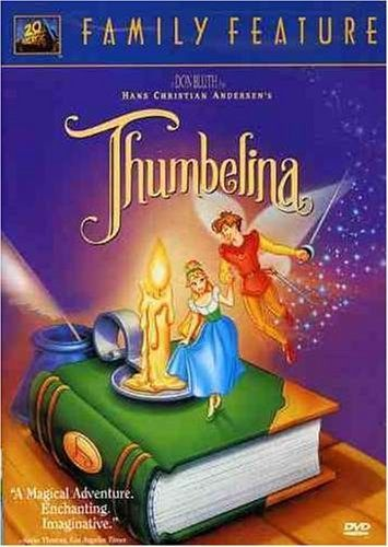 Thumbelina. My absolute favorite movie when I was a little girl.