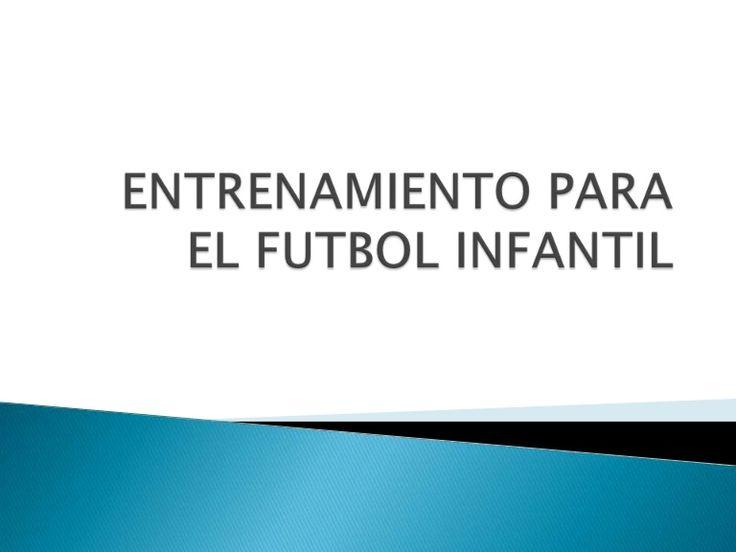 entrenamiento-para-el-futbol-infantil by cristhianjose via Slideshare