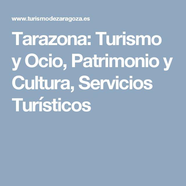 Tarazona: Turismo y Ocio, Patrimonio y Cultura, Servicios Turísticos