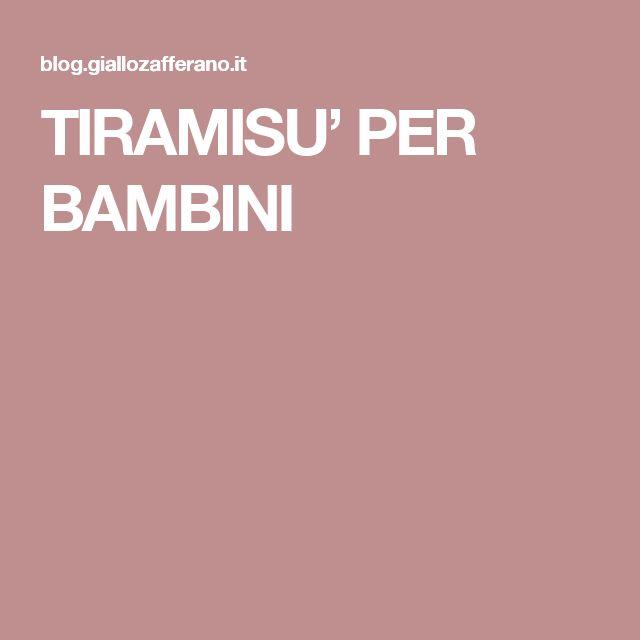 TIRAMISU' PER BAMBINI