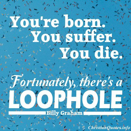 Billy Graham Quote – Loophole