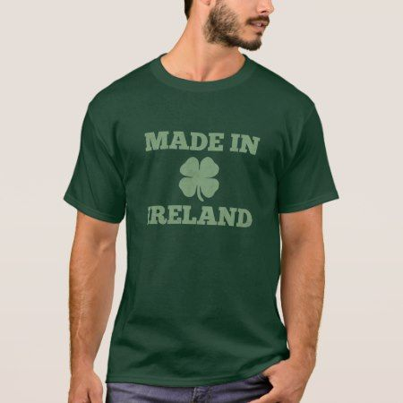 'Made In Ireland' T-Shirt - click to get yours right now!