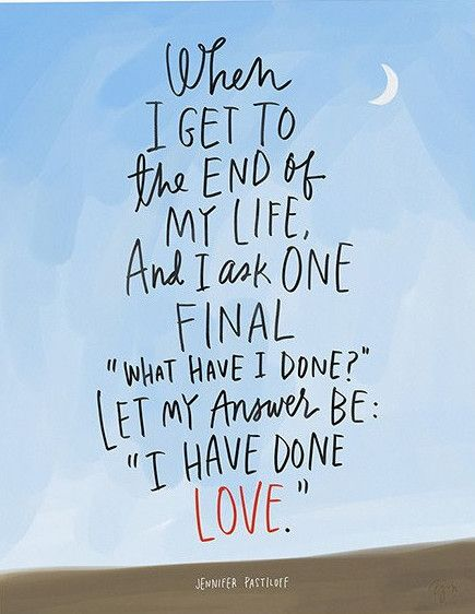 """I Have Done Love"" Jennifer Pastiloff Quote Print: 8"" x 10"" Jen Pastiloff is a brilliant writer, yoga teacher, leader and manifester (which she defines as Making Shit Happen) with whom I was lucky eno"