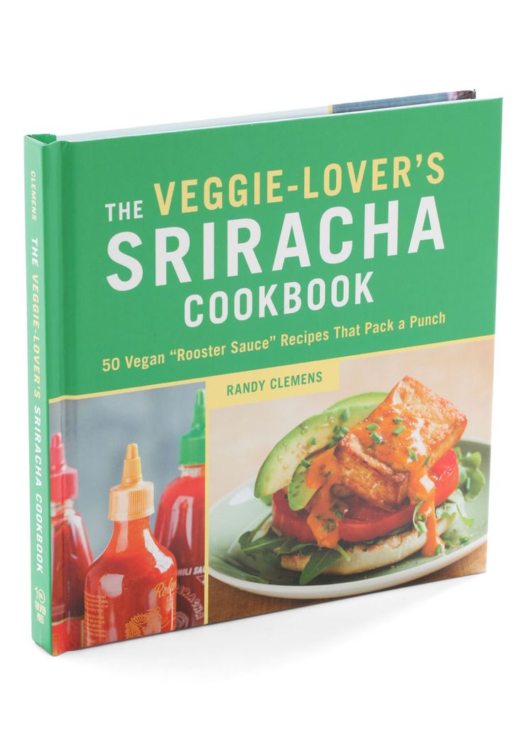 Some People Love Sriracha! Do You? Veggie-Lovers Sriracha Cookbook, Vegetarian Recipes