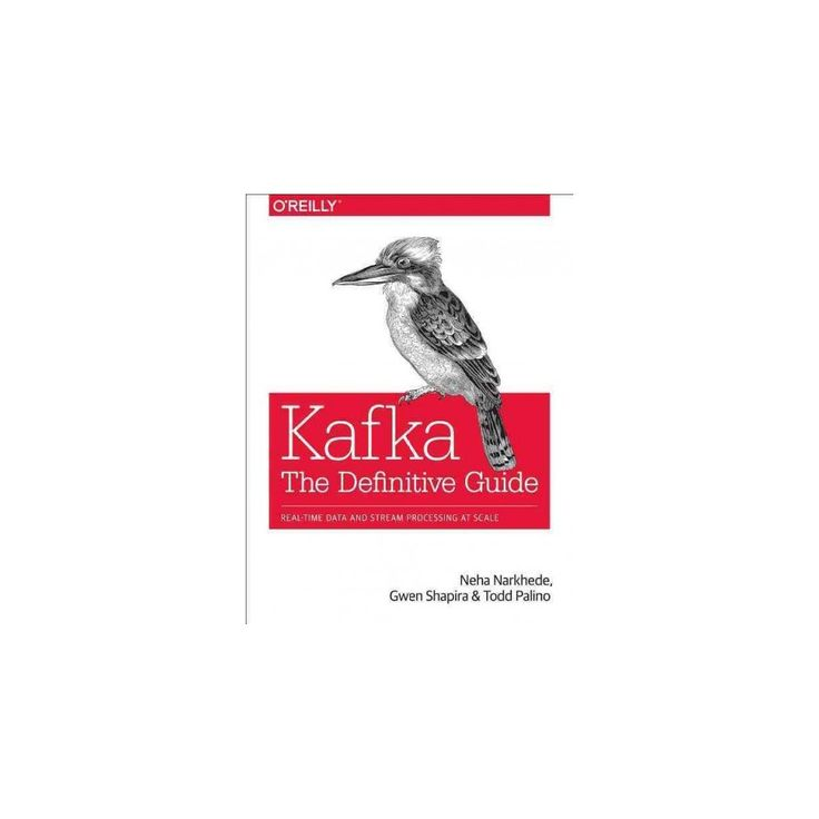Kafka : The Definitive Guide: Real-time Data and Stream Processing at Scale (Paperback) (Neha Narkhede &
