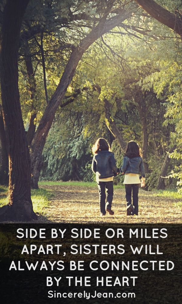 Sisters Quote: Side by Side or Miles Apart, Sisters will Always be Connected by the Heart #sisters #quote #sisterhood #friends