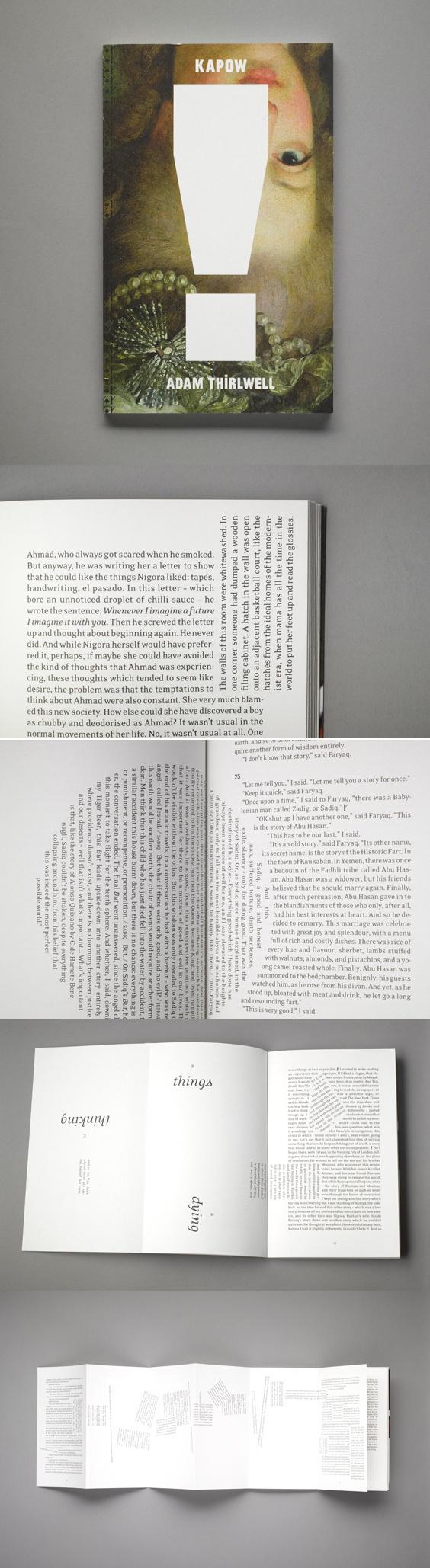 O projeto editorial da Kapow é ousado porque assume as [digressões] característico do romance e traduz para o universo gráfico. Há um composição híbrida entre as narrativas textuais com a linguagem visual. Designer Frith Kerr.