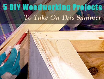 DIY woodworking projects for the summer