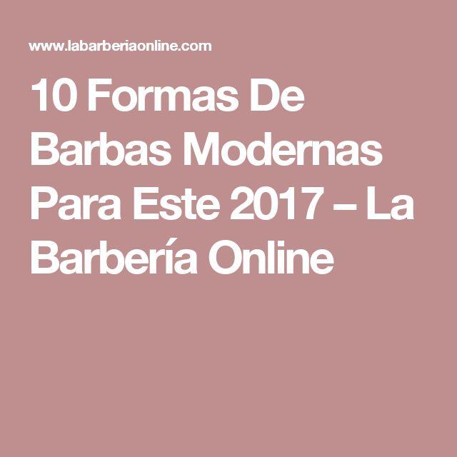 10 Formas De Barbas Modernas Para Este 2017 – La Barbería Online
