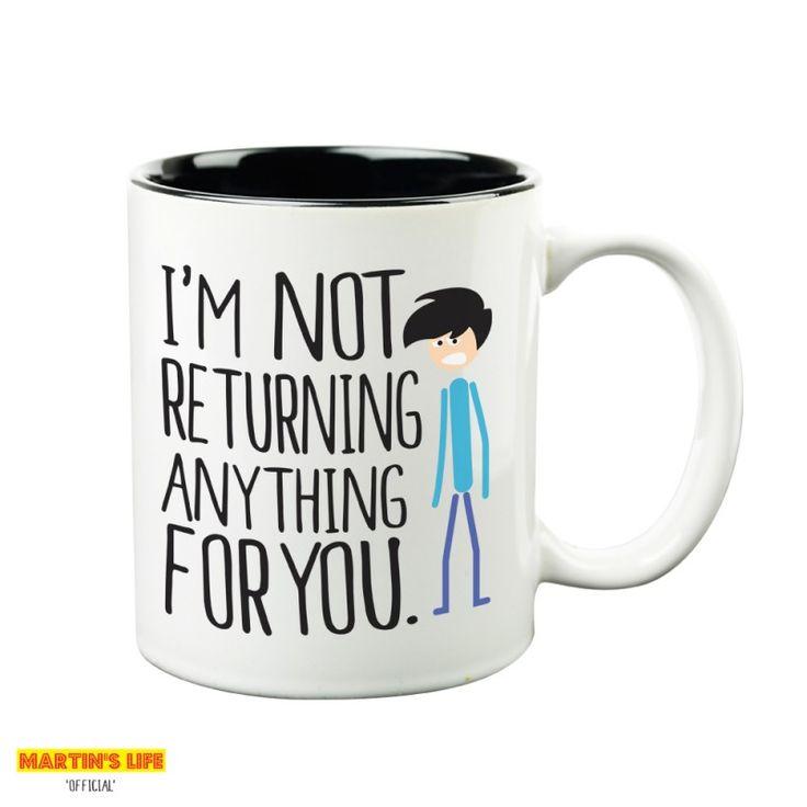 I'm Not Returning Anything For You (Mug and Tin) | Martin's Life Mugs from HairyBaby.com