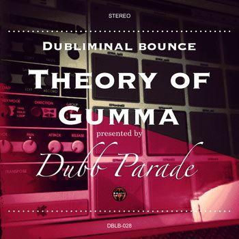 Theory of Gumma(DBLB-028), by Dubb Parade