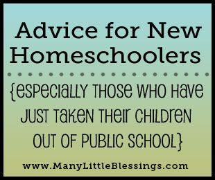 Advice for New Homeschoolers {Especially Those Just Taking Their Kids Out of Public School}  |  ManyLittleBlessings.com