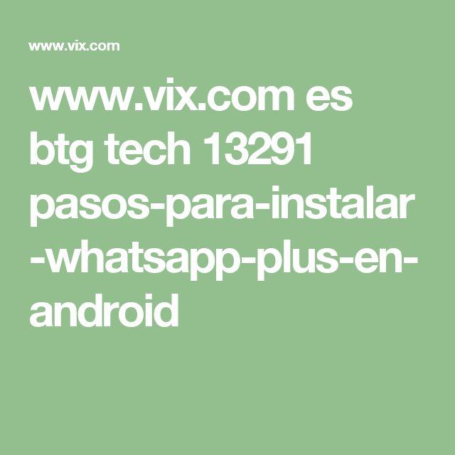 www.vix.com es btg tech 13291 pasos-para-instalar-whatsapp-plus-en-android