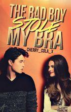 The Bad Boy Stole My Bra by Cherry_Cola_x