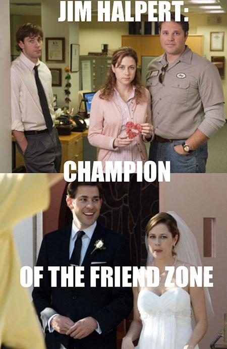 I would never friend zone Jim Halpert :)