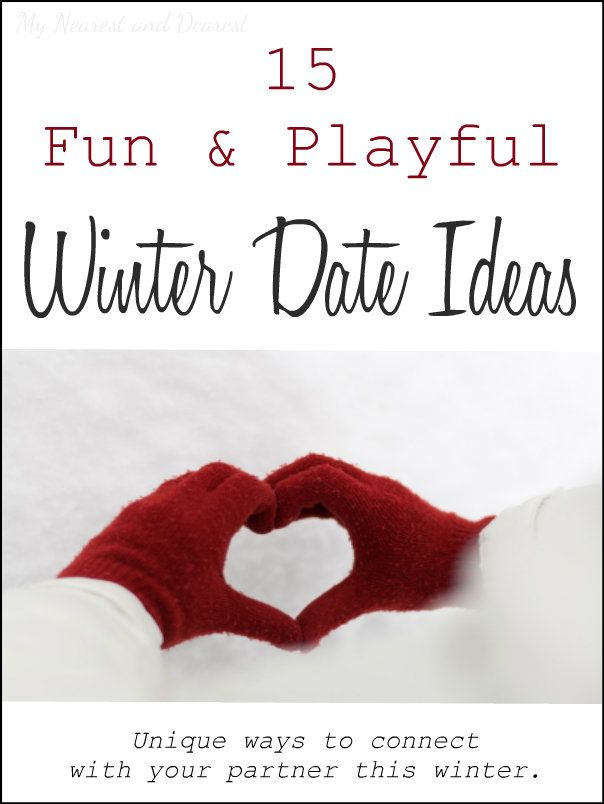 These are really fun winter date ideas.Get a babysitter and make some time to connect with your partner (and if you can't get a babysitter there are ideas for staying in too!)