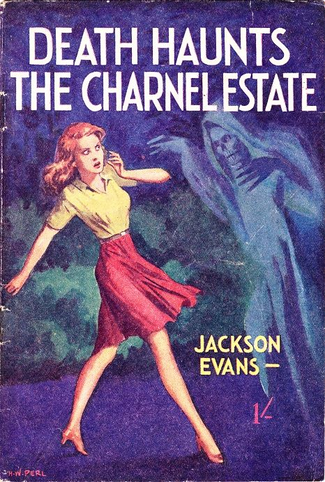 """""""Death Haunts the Charnel Estate"""" by Jackson Evans (Bear Hudson) Cover art by H W Perl"""