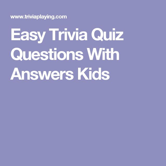 Easy Trivia Quiz Questions With Answers Kids