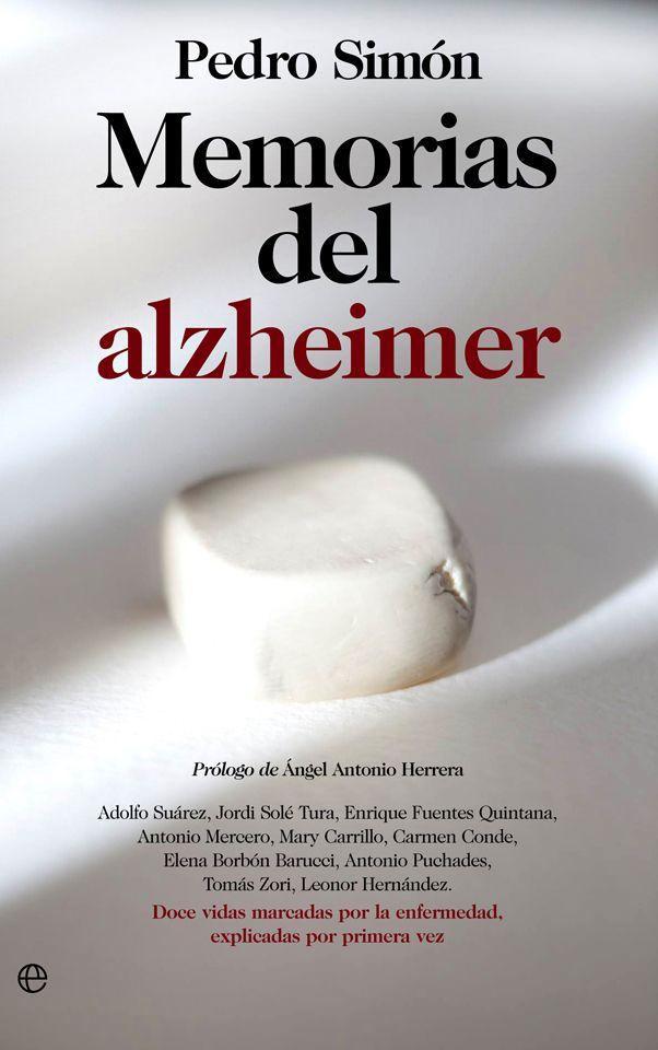 Memorias del Alzheimer. Pedro Simón: http://amzn.to/2mLH2gW