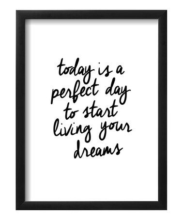 """Today is a perfect day to start living your dreams."" framed print #quotes"