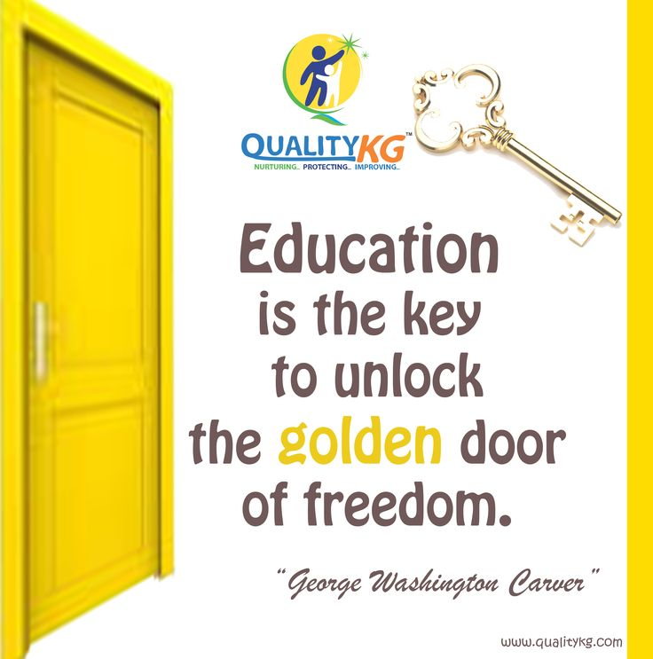 #Eudcation is the key to unlock the golden door of freedom. #qualitykg #quotes