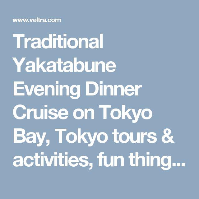 Traditional Yakatabune Evening Dinner Cruise on Tokyo Bay, Tokyo tours & activities, fun things to do in Tokyo | VELTRA