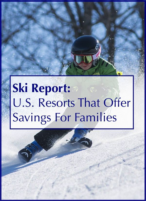 These resorts across the U.S. offer kids-ski-free deals and other discounts for families. #kidsskifree #skiresorts #familytravel