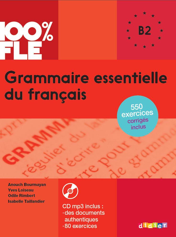Grammaire essentielle du français (niveau B2) aux éditions Didier. Parmi les auteurs, Yves Loiseau, enseignant au CIDEF.