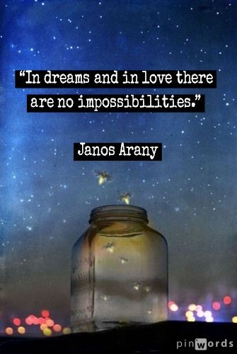 In Dreams And In Love There Are No Impossibilities Janos Arany