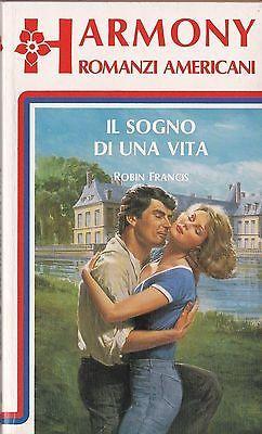 """Harmony ROMANZI AMERICANI Robin Francis """"Il sogno di una vita"""" N°198"""