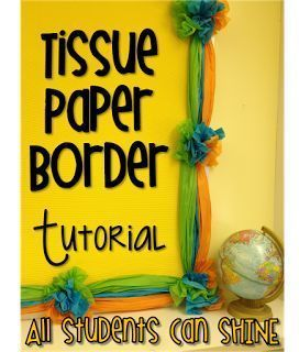 All Students Can Shine: Tissue Paper Border - A Tutorial