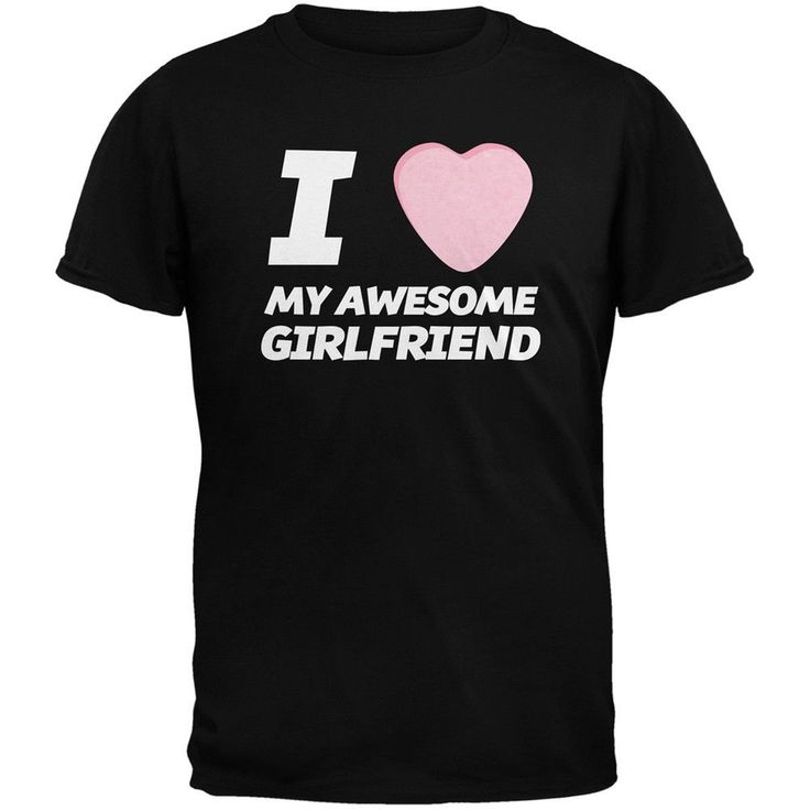 I Love My Awesome Girlfriend Candy Heart Black Adult T-Shirt