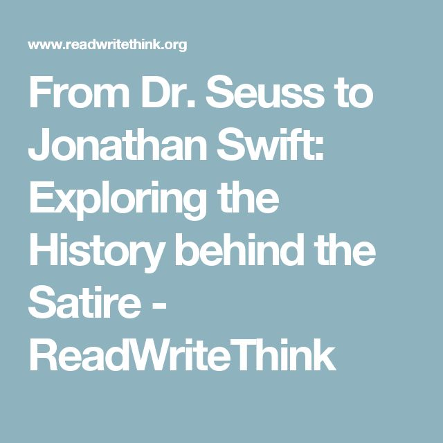 From Dr. Seuss to Jonathan Swift: Exploring the History behind the Satire - ReadWriteThink