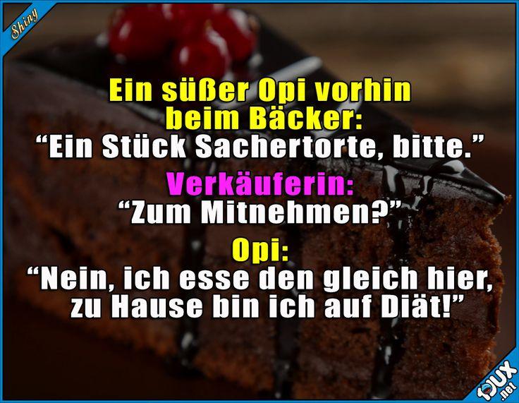 Opi genießt heimlich sein Leben ^^ #Sachertorte #Torte #süß #lecker #manlebtnureinmal #Humor #Sprüche #lustigeSprüche #Jodel #Memes #SpruchdesTages