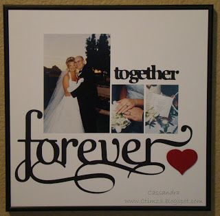 """Obsessed with Scrapbooking - """"Together"""" from Graphically Speaking cart and """"Forever"""" from Home Decor cart"""
