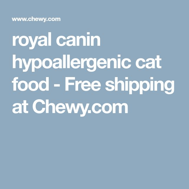 royal canin hypoallergenic cat food - Free shipping at Chewy.com