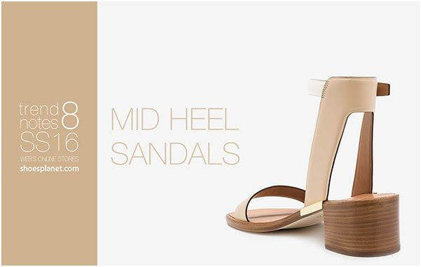 StyleFile: SS16 Trend Notes MID HEEL SANDALS