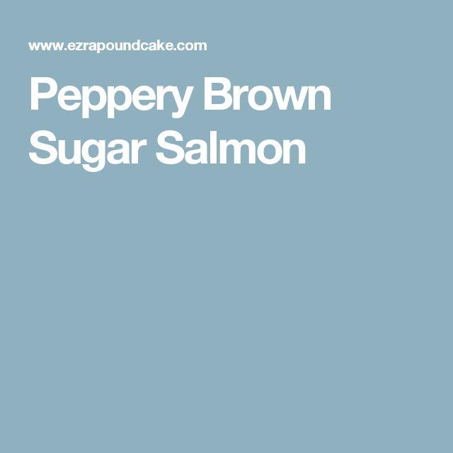 Peppery Brown Sugar Salmon
