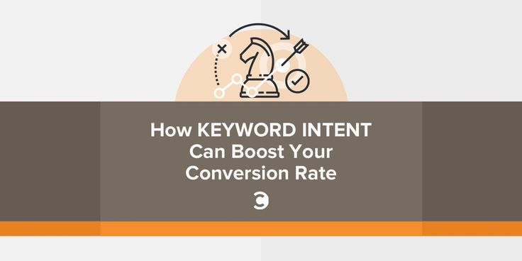 How Keyword Intent Can Boost Your Conversion Rate