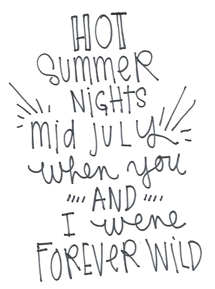 hot summer nights mid july when you and i were forever wild.