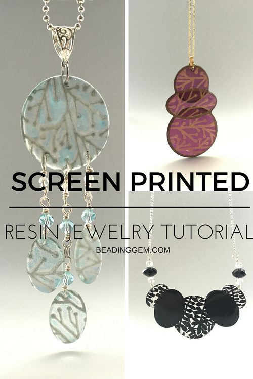 Translucent Screen Printed Resin Jewelry Tutorial ~ The Beading Gem's Journal