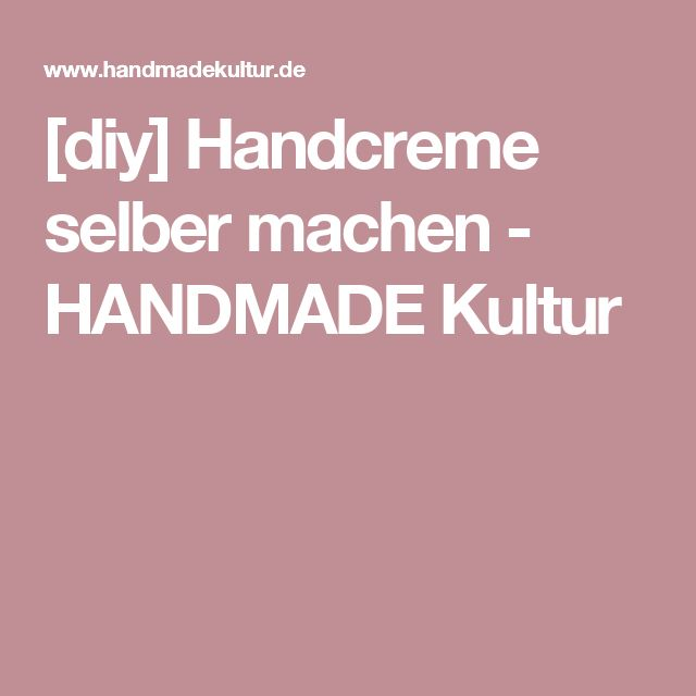 diy handcreme selber machen pinterest handcreme. Black Bedroom Furniture Sets. Home Design Ideas