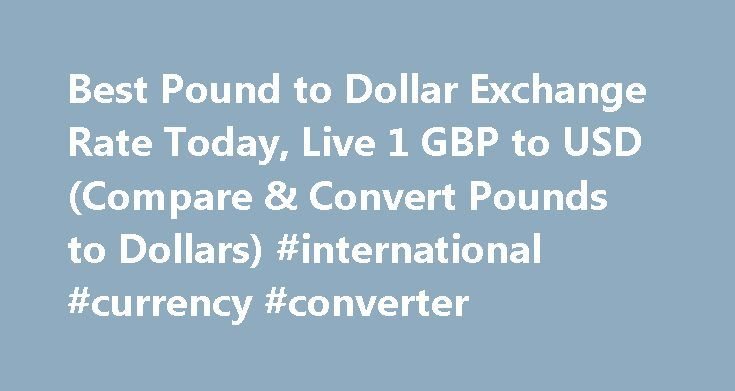 Best Pound to Dollar Exchange Rate Today, Live 1 GBP to USD (Compare & Convert Pounds to Dollars) #international #currency #converter http://currency.nef2.com/best-pound-to-dollar-exchange-rate-today-live-1-gbp-to-usd-compare-convert-pounds-to-dollars-international-currency-converter/  #pound exchange rate # Best Pound to Dollar Exchange Rate (GBP/USD) Today FREE over £700£7.50 Under £700 The tourist exchange rates were valid at Friday 28th of October 2016 08:46:37 AM, however, please check…