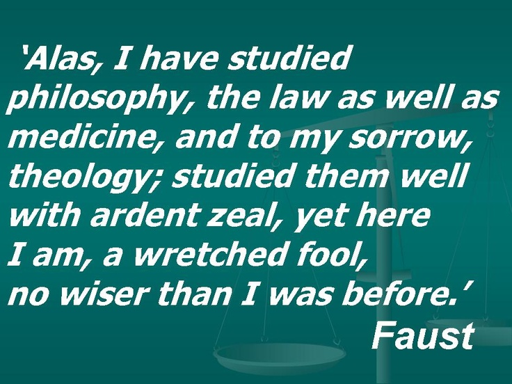 Modern times? Goethe, Faust.