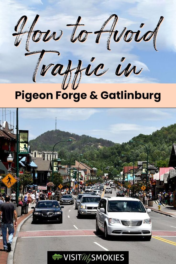 How To Avoid Traffic In Pigeon Forge And Gatlinburg Great Smoky Mountains Travel Information Travel